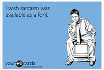 Sarcasm Is My First Language.... / Humor