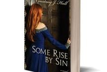 Some Rise By Sin / Cade Badgley has just returned from an overseas diplomatic mission when he learns that his father is dying. Cade has no interest in filling his father's shoes, but the inheritance laws of sixteenth-century England leave him no choice: he is the new Earl of Easton, with a hundred souls dependent on him, a rundown estate, and no money in his coffers. A friendly neighbor offers to help, but at a cost: Cade must escort the neighbor's daughter Samara to London and help her find a husband.