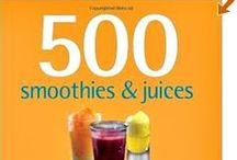 FOOD: Smoothies & Juices / by Irene Kusters Berney