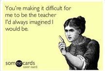 Teacher Humor / by Jenny Hanger