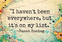 Travel Inspiration / Quotes and images that will make you want to pack your bags and go explore the world!