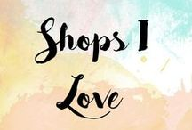 Shops I Love