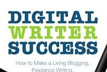 Digital Writer Success| Blogging, Freelance Writing, Publishing / How to make money as an online writer, including blogging, freelance writing, publishing and more.