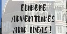 European Adventures and Ideas! / Ideas, adventure, and more for travel in Europe!