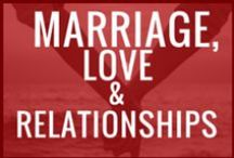 marriage, love, & relationships / Tips and advice for creating and maintaining meaningful relationships.