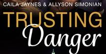 Trusting Danger / Trusting Danger is a romantic suspense novel, the second in the Danger Series by Caila Jaynes and Allyson Simonian. The books follow the members of an elite federal group, the Phoenix Task Force. Members of the task force work undercover in coordination with local law enforcement and federal agencies in particularly difficult cases, especially those involving drugs and kidnappings. To learn more, go to http://amzn.to/2BM4l4t.