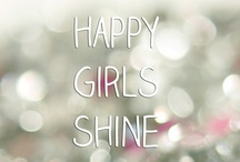 Girl, Let Your Light Shine :) / Inspiration, health, happiness, joy, friends.