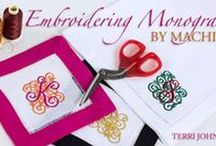 Embroidered Monograms By Machine - My Craftsy Class / My online Craftsy class consists of 7 lessons that includes tutorials on style, placement, etiquette of monograms;  creating and editing monograms both on your machine & in your embroidery software - as well as working with tricky fabrics and hard to hoop items!  Register here:  www.craftsy.com/ext/TerriJohnson_4842_F