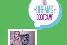 I love BIG DREAMS BOOTCAMP / My online program Big Dreams Bootcamp