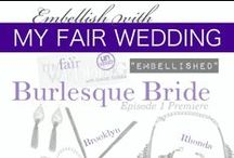 "My Fair Wedding Unveiled - Embellished! / Be sure to watch ""My Fair Wedding Unveiled"" Saturdays at 9