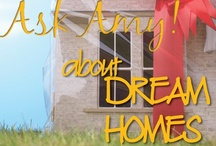 Dream Home / What's your Dream Home? Is it on the water? Is it a condo? Is it a Tree House? Is it a Single Family Home?  Where is your Dream Home?  Tell us all about your Dream Home