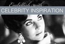 Celebrity Inspiration / From the runway and red carpets right to your own wardrobe! #EmbellishMe