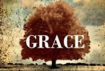 quotes - grace / unconditional. freely given, freely receive. amazing. / by Cindy Laxton {Happy Thoughts & Things}