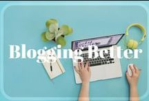Blogging Better / BE a Better Blogger! Get tips, tricks, photography ideas, design ideas and learn how  to make money blogging. Blog, Blogger, WordPress