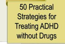 dealing with ADHD / natural ways of dealing with ADHD,  do's and don'ts..how to discipline .. help for school.... etc....