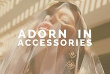Adorn in Accessories / Our favorite Jewlery pieces and inspiration