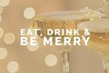 Eat, Drink & Be Merry / Drinks & Foods we love...because we're fancy like that!