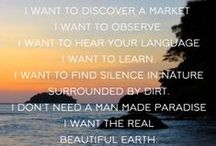 Travel Inspired Quotes / Words of wisdom that encourage me to continue my path as a nomad.  / by Camille Willemain