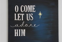 O Holy Night / Everything Christmas / by Jammie Burwell