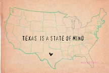 Texas Forever / The Great State of Texas / by Jammie Burwell