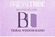 Tribal Wisdom! Order & Excellence in Action / http://www.blogtalkradio.com/bridaltribe/2012/08/09/tribal-wisdom