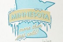 My Minnesota- You Betcha! / While I will always consider myself a Wisconsinite, I love my home here in Minny... except when the mercury drops below -40* F, brrrrr! / by Angie Gaffke