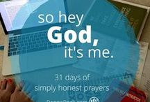 So hey God, It's Me / 31 days of simply honest prayers. #write31days