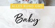Baby | Alles rund ums Baby / Alles rund um den Alltag und das Leben mit Babys | Tipps & Tricks | Erfahrungen | Geschichten | schöne Produkte |