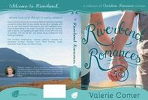 Riverbend Romance Novellas / Riverbend, BC, Canada, is the (fictional!) setting for a new series of Christian contemporary romance novellas from Valerie Comer.