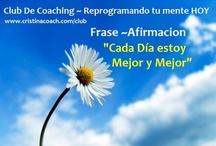 Club de Coaching / Frases y Decretos Positivos https://www.facebook.com/ClubDeCoaching  y http://www.cristinacoach.com