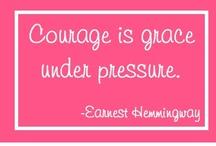 Courage,strength, weakness