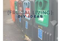 {Frugal Living}: DIY ideas / ways to reduce, reuse, recyle