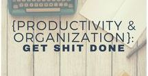 {Productivity & Organization}: Get shit done / Productivity; organization; workspace; time management; life hacks; get organized; office goals