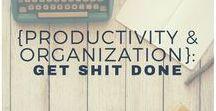 {Productivity & Organization}: Get shit done / Productivity; organization; workspace; time management; life hacks; get organized; office goals