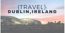 {Travel}: Dublin, Ireland / Things to do in and around Dublin, Ireland