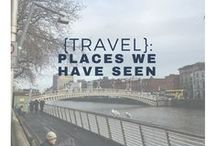 {Travel}: Places we have seen / Places we have been to, tried and tested!