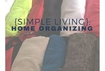 {Simple Living}: Home Organizing / Organize your home, and your space - living simply, minimalist outlook. There is more to life than collect more stuff!