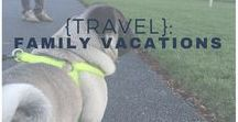 {Travel}: Family Vacations / Travel with your children, let them experience what the world has to offer. Here are some tips on how to travel with kids!