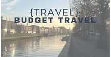 {Travel}: Budget Travel / Tips on how to travel on a budget. Affordable holidays and vacations that won't break the bank!