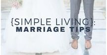 {Simple Living}: Marriage Tips / date ideas, ways to be a better partner and spouse.