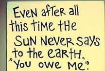 Inspirational quotes I love: / by Carol Haigler