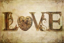 LOVE  / by Juliet Woodhouse