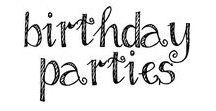 Birthday Party Ideas / Birthday party ideas!