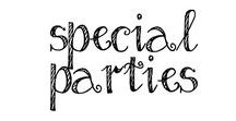 Special Parties / Bridal showers, baby showers, etc...
