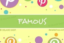 Famous / Famous artists of all media. / by DELADE SHOP