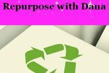 Dana RePurposes / Repurpose, reuse!  #pghfrugalmom