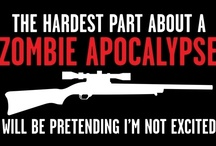 Zombie Apocalypse  / by Kim Verheeck