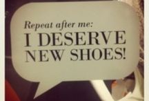 It's All About The Shoes / by Debi Reed-Hanna