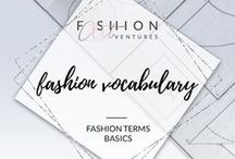 Fashion Vocabulary / Everything you need to know about garment construction, accessory design, and terminology in fashion in general.