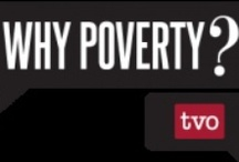 Why Poverty? / Why Poverty? is a groundbreaking cross-media event reaching more than 500 million people around the world. TVO is proud to be one of 70 participating broadcasters kick-starting national and global debates about poverty in the 21st Century. / by The Agenda with Steve Paikin